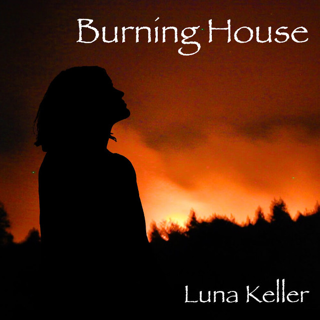 Luna Keller - Burning House