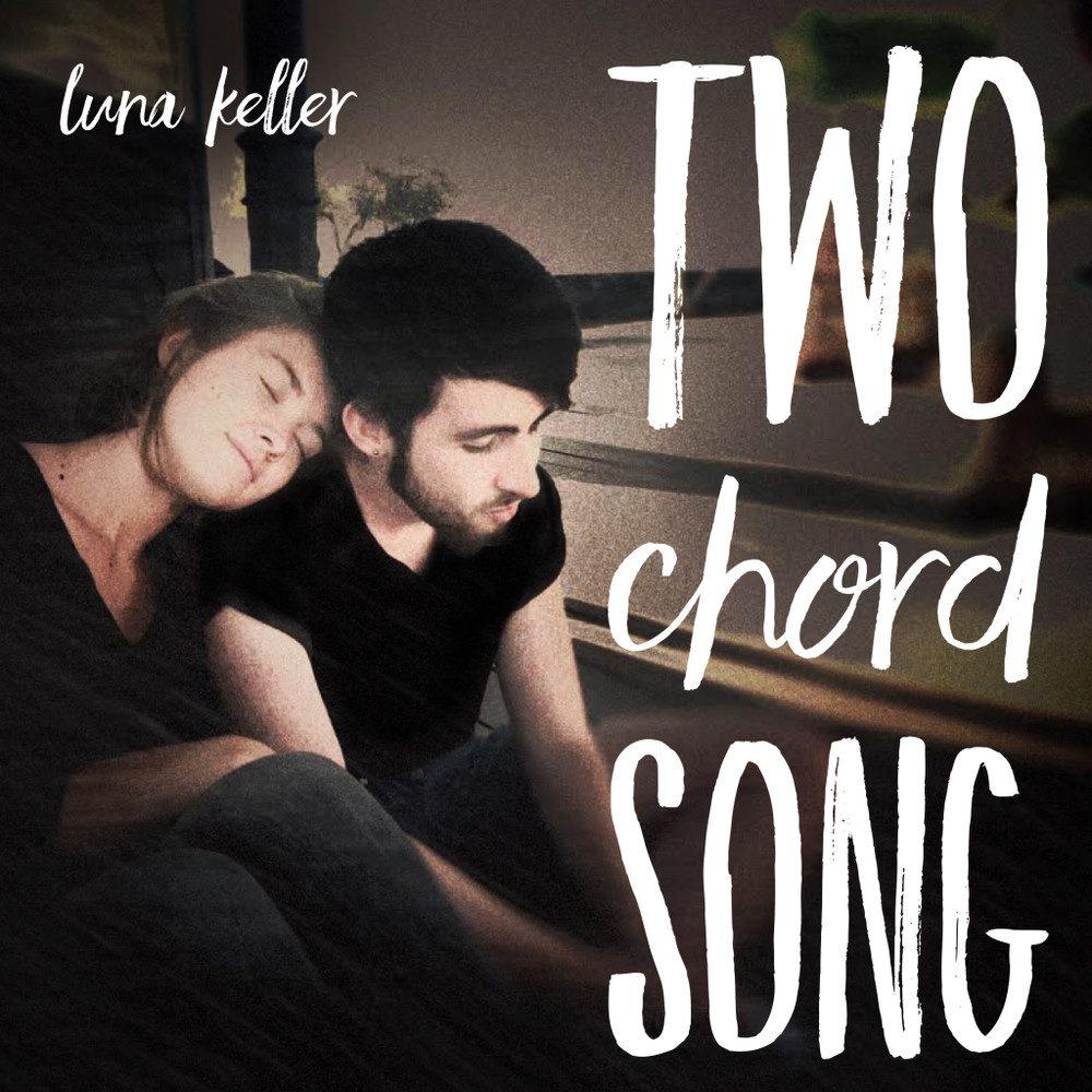 Luna Keller - Two Chord Song