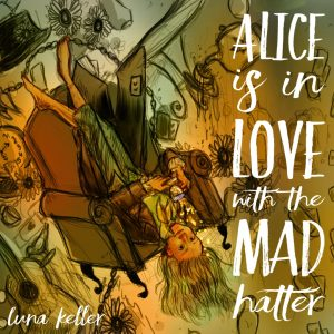 Luna Keller - EP - Alice is in Love with the Mad Hatter