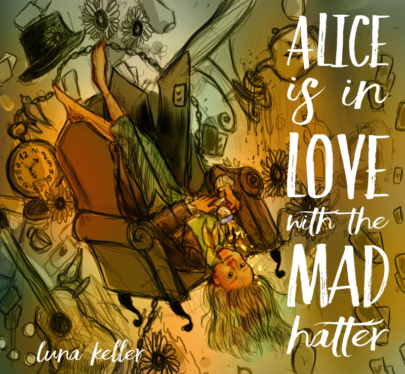 EP - Alice is in Love with the Mad Hatter - Luna Keller