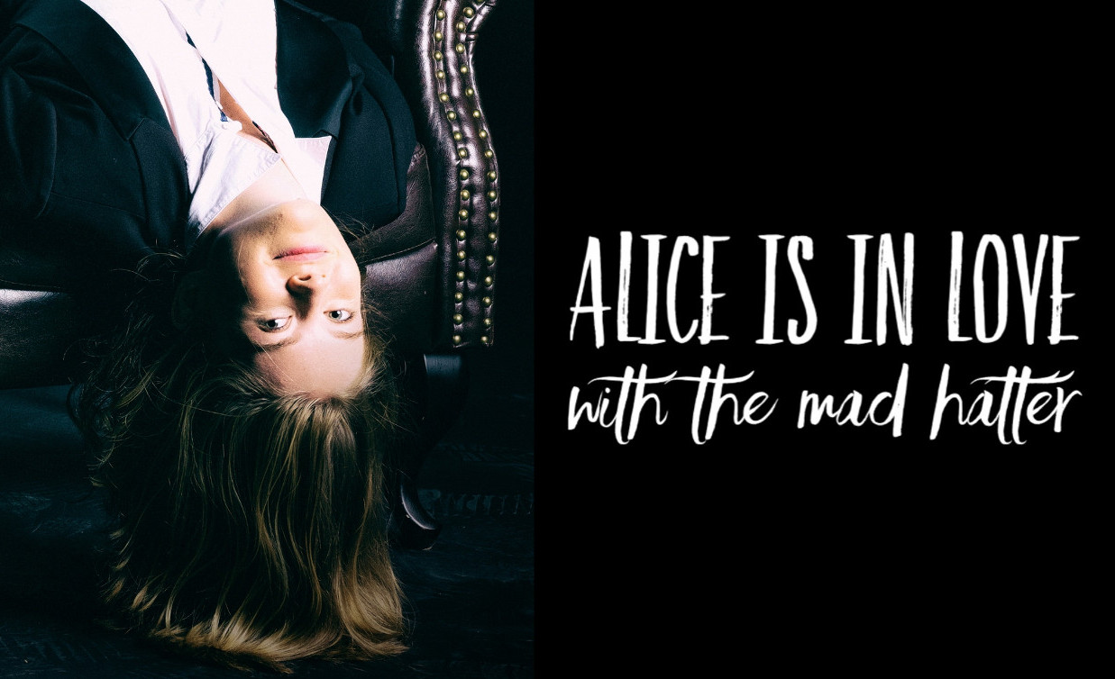 Luna Keller -Alice is in Love with the Mad Hatter