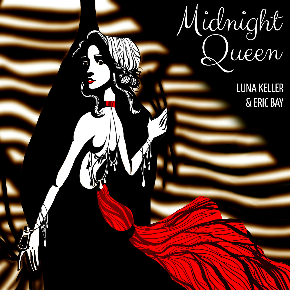 Luna Keller & Eric Bay - Midnight Queen