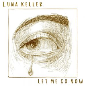 Let me go now - Luna Keller