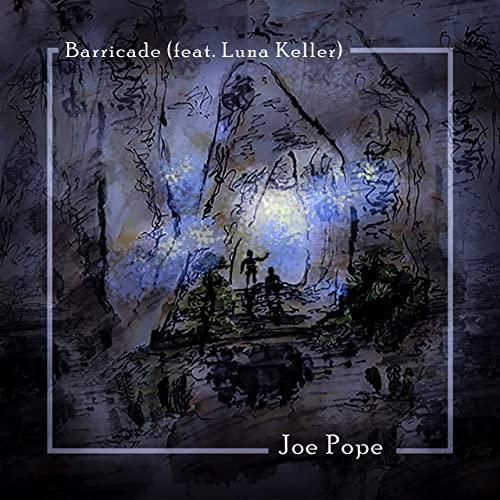 Barricade - Joe Pope featuring Luna Keller