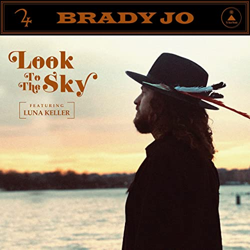 Look to the sky - Brady Jo featuring Luna Keller