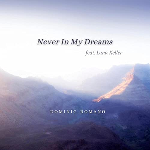 Never in my dreams - Dominic Romano featuring Luna Keller